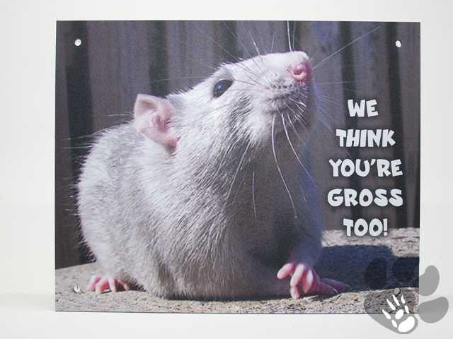 we think you're gross too!